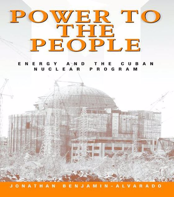 Picture of Power to the People: Energy and the Cuban Nuclear Program