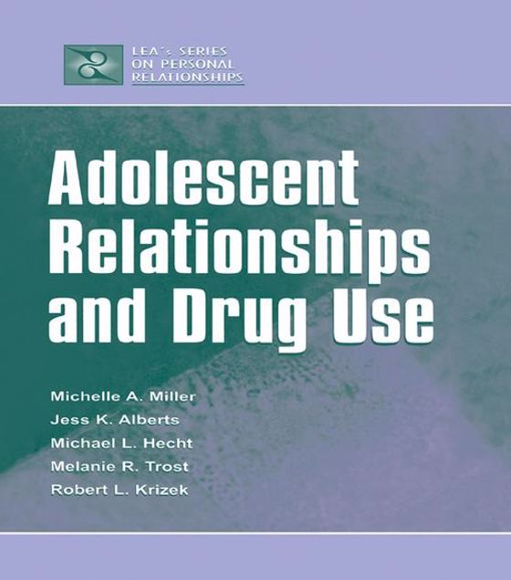 Picture of Adolescent Relationships and Drug Use