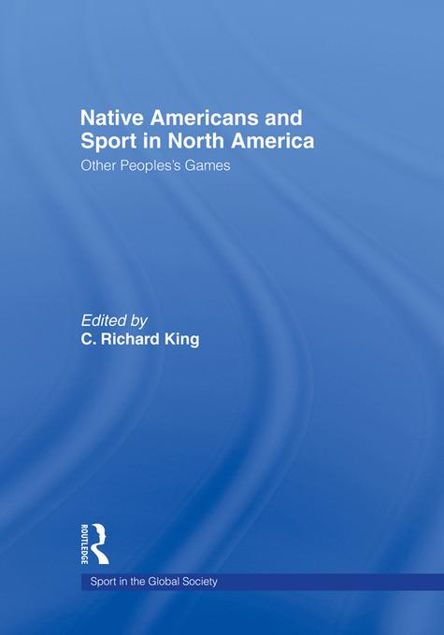 Picture of Native Americans and Sport in North America: Other People's Games