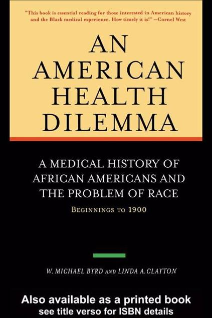 Picture of American Health Dilemma: A Medical History of African Americans and the Problem of Race: Beginnings to 1900