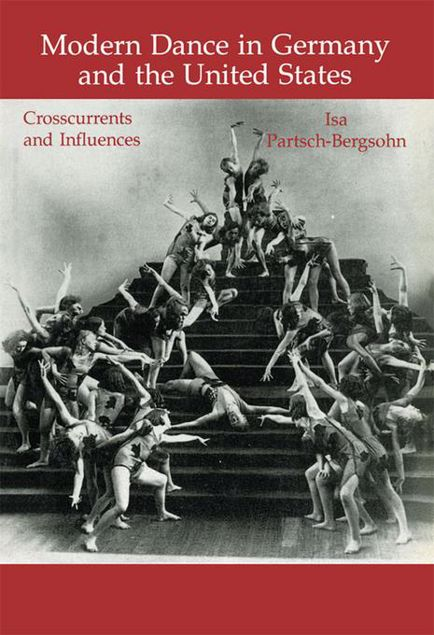 Picture of Modern Dance in Germany and the United States: Crosscurrents and Influences