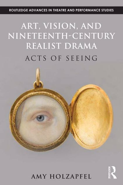 Picture of Art, Vision, and Nineteenth-Century Realist Drama: Acts of Seeing: Acts of Seeing
