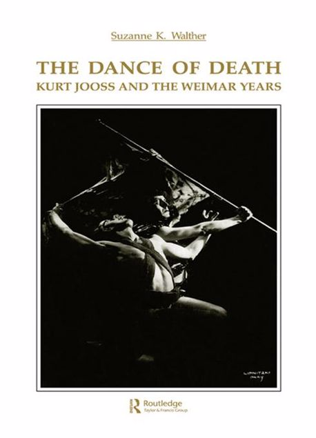 Picture of Dance of Death: Kurt Jooss and the Weimar Years