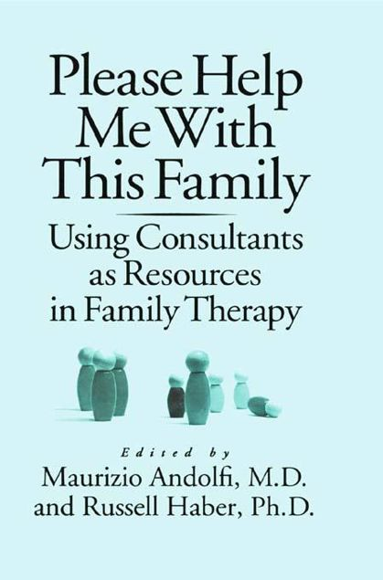 Picture of Please Help Me With This Family: Using Consultants As Resources In Family Therapy