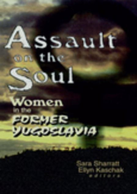 Picture of Assault on the Soul: Women in the Former Yugoslavia
