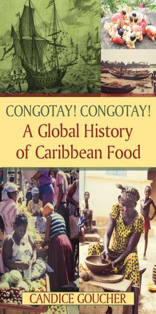 Picture of Congotay! Congotay! A Global History of Caribbean Food