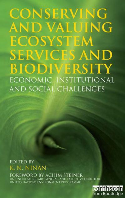 Picture of Conserving and Valuing Ecosystem Services and Biodiversity: Economic, Institutional and Social Challenges