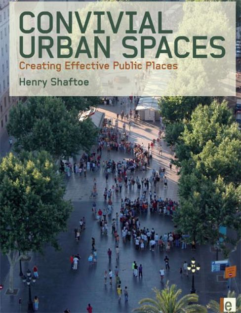 Picture of Convivial Urban Spaces: Creating Effective Public Places