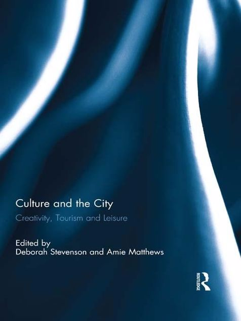 Picture of Culture and the City: Creativity, Tourism, Leisure