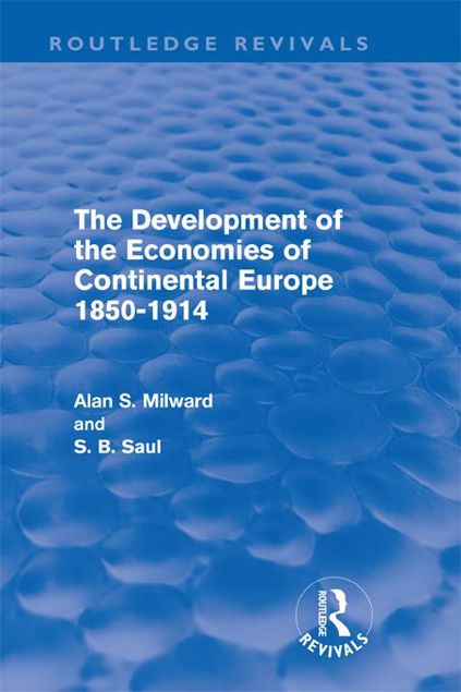 Picture of The Development of the Economies of Continental Europe 1850-1914 (Routledge Revivals)