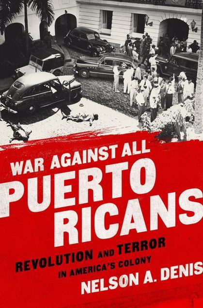 Picture of War Against All Puerto Ricans: Revolution and Terror in America's Colony