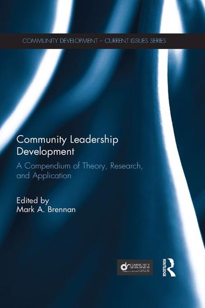 Picture of Community Leadership Development: A Compendium of Theory, Research, and Application