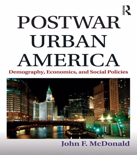 Picture of Postwar Urban America: Demography, Economics, and Social Policies
