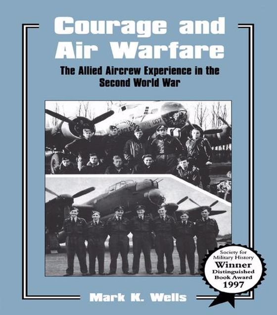Picture of Courage and Air Warfare: The Allied Aircrew Experience in the Second World War