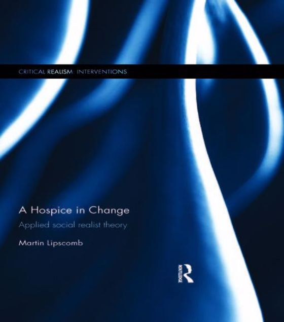 Picture of A Hospice in Change: Applied Social Realist Theory