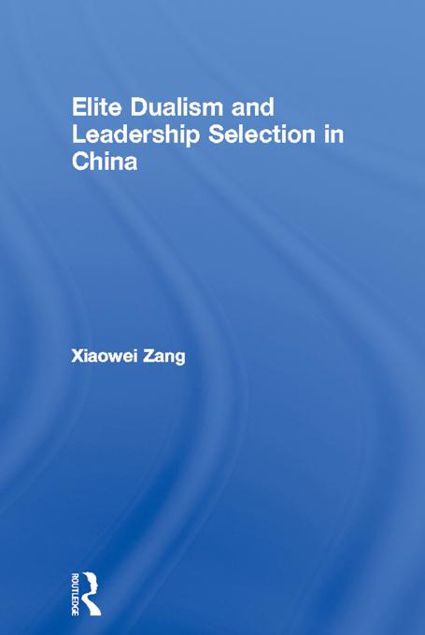 Picture of Elite Dualism and Leadership Selection in China