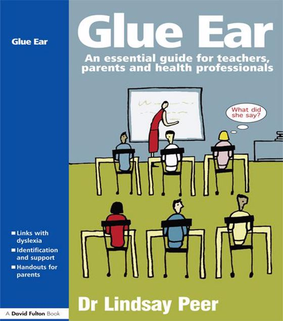 Picture of Glue Ear: An Essential Guide for Teachers, Parents and Health Professionals