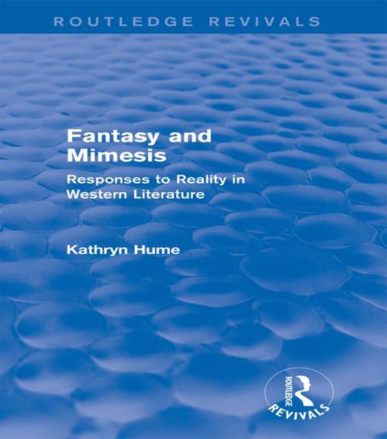Picture of Fantasy and Mimesis (Routledge Revivals): Responses to Reality in Western Literature
