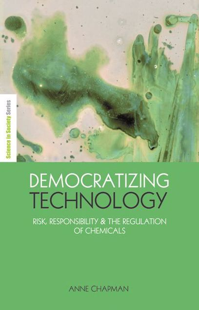 "Picture of Democratizing Technology: ""Risk, Responsibility and the Regulation of Chemicals"""