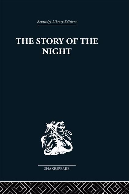 Picture of The Story of the Night: Studies in Shakespeare's Major Tragedies