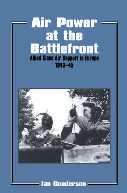 Picture of Air Power at the Battlefront: Allied Close Air Support in Europe 1943-45