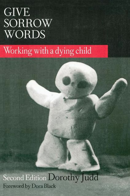 Picture of Give Sorrow Words: Working With a Dying Child, Second Edition
