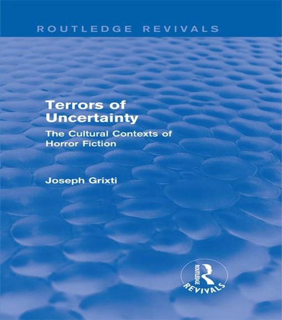Picture of Terrors of Uncertainty (Routledge Revivals): The Cultural Contexts of Horror Fiction
