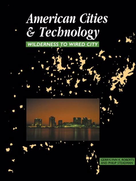 Picture of American Cities and Technology: Wilderness to Wired City