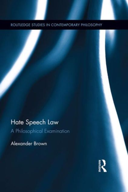 Picture of Hate Speech Law: A Philosophical Examination