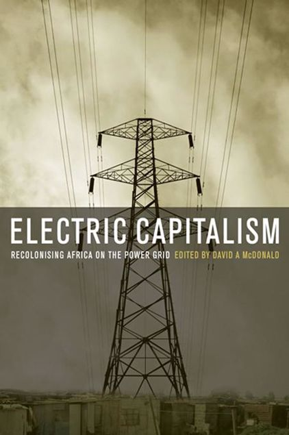 Picture of Electric Capitalism: Recolonising Africa on the Power Grid