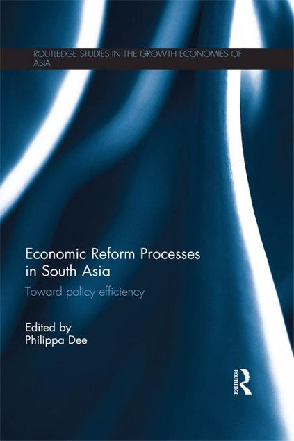Picture of Economic Reform Processes in South Asia: Toward Policy Efficiency