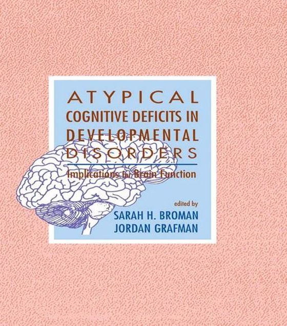 Picture of Atypical Cognitive Deficits in Developmental Disorders: Implications for Brain Function