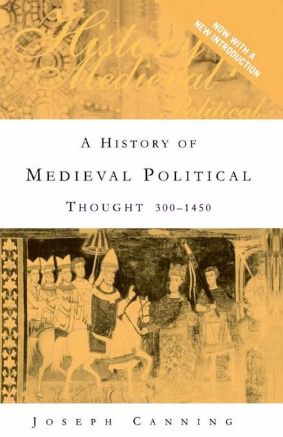 Picture of A History of Medieval Political Thought: 300-1450