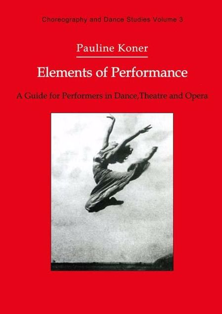 Picture of Elements of Performance: A Guide for Performers in Dance, Theatre and Opera