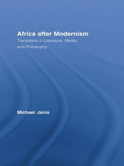 Picture of Africa After Modernism: Transitions in Literature Media and Philosophy: Transitions in Literature, Media, and Philosophy