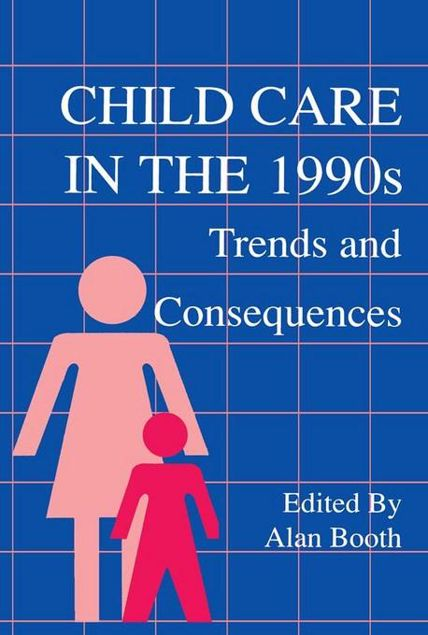 Picture of Child Care in the 1990s: Trends and Consequences