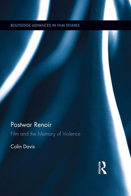 Picture of Postwar Renoir: Film and the Memory of Violence