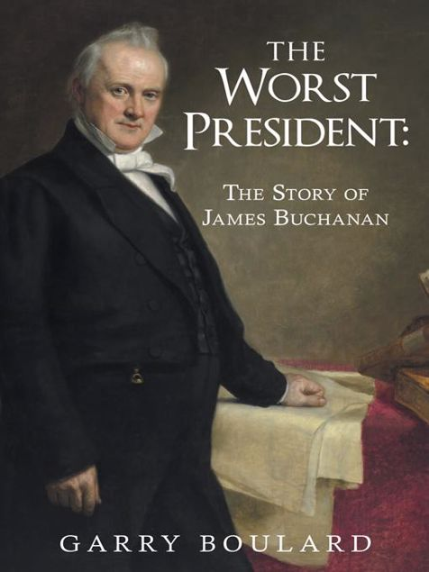 Picture of The Worst President--The Story of James Buchanan