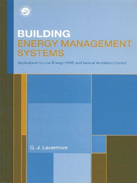 Picture of Building Energy Management Systems: An Application to Heating, Natural Ventilation, Lighting and Occupant Satisfaction