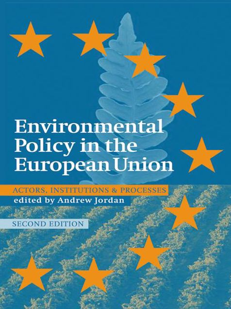 Picture of Environmental Policy in the European Union: Actors, Institutions and Processes; 2nd Edition
