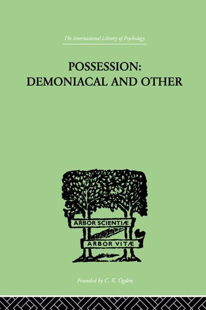 Picture of Possession, Demoniacal and Other: Among Primitive Races, in Antiquity, the Middle Ages and Modern