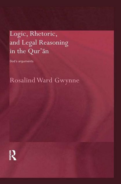 Picture of Logic, Rhetoric and Legal Reasoning in the Qur'an: God's Arguments