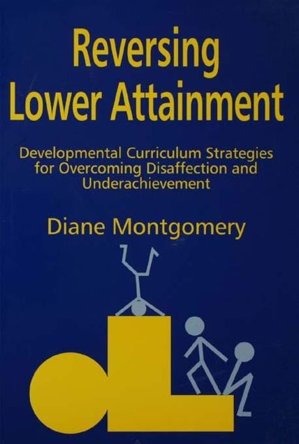 Picture of Reversing Lower Attainment: Developmental Curriculum Strategies for Overcoming Disaffection and Underachievement