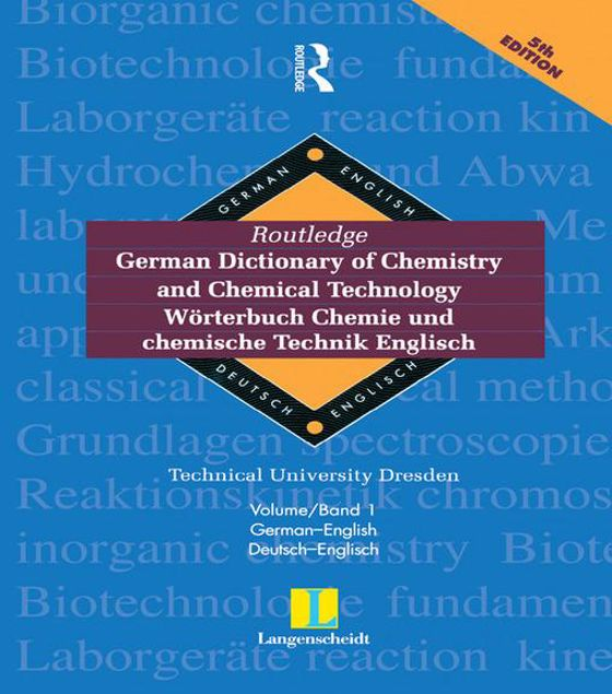 Picture of Routledge German Dictionary of Chemistry and Chemical Technology Worterbuch Chemie Und Chemische Technik: Vol 1: German-English