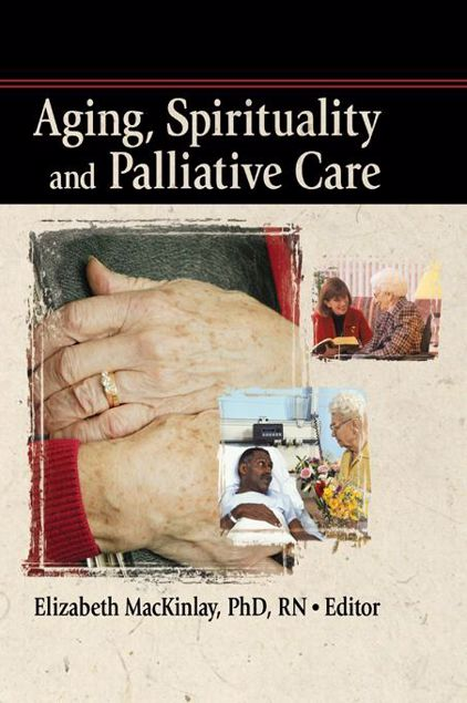 Picture of Aging, Spirituality and Palliative Care