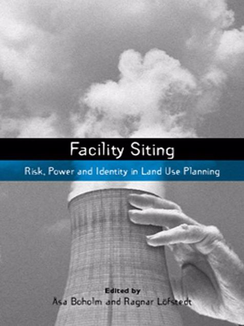 """Picture of Facility Siting: """"Risk, Power and Identity in Land Use Planning"""""""
