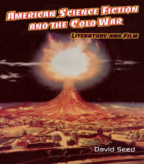 Picture of American Science Fiction and the Cold War: Literature and Film