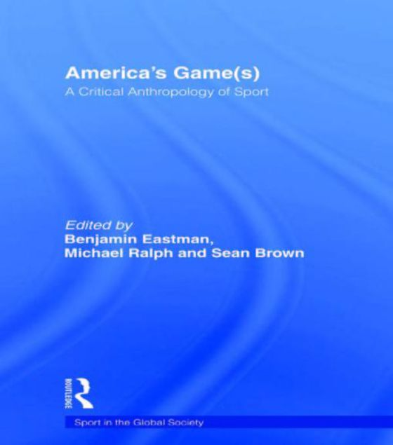 Picture of America's Game(s): A Critical Anthropology of Sport