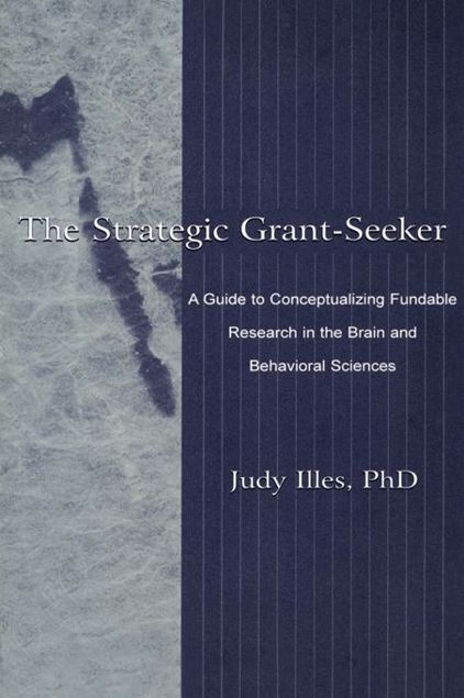 Picture of The Strategic Grant-seeker: A Guide To Conceptualizing Fundable Research in the Brain and Behavioral Sciences