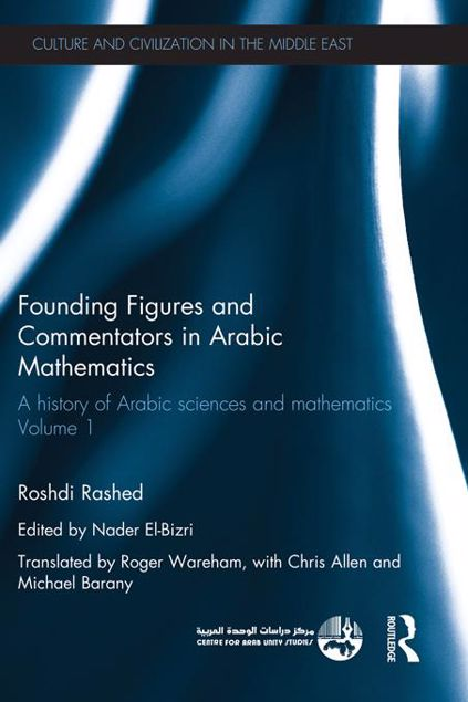 Picture of Founding Figures and Commentators in Arabic Mathematics: A History of Arabic Sciences and Mathematics Volume 1